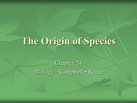 The Origin of Species Chapter 24 Biology – Campbell Reece.