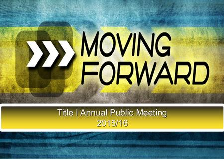 Title I Annual Public Meeting 2015/16. Welcome Parents! Agenda Title I Program Overview Read to Achieve Updates Our Title I Plan for 2014-15 Our Intervention.