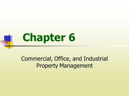 Chapter 6 Commercial, Office, and Industrial Property Management.