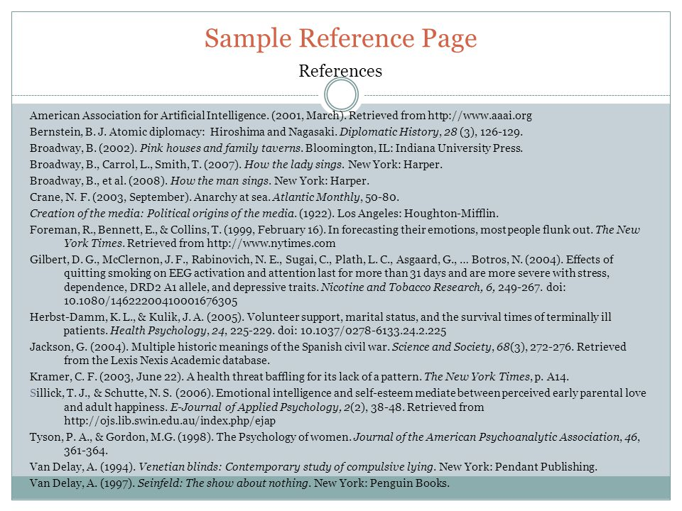 o Each type of source requires specific formatting, both in text and on the references list.