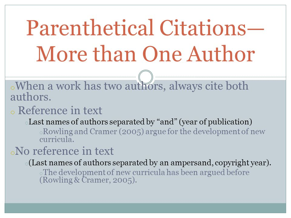 o When a work has three or more authors, always cite all the authors the first time the text is used.