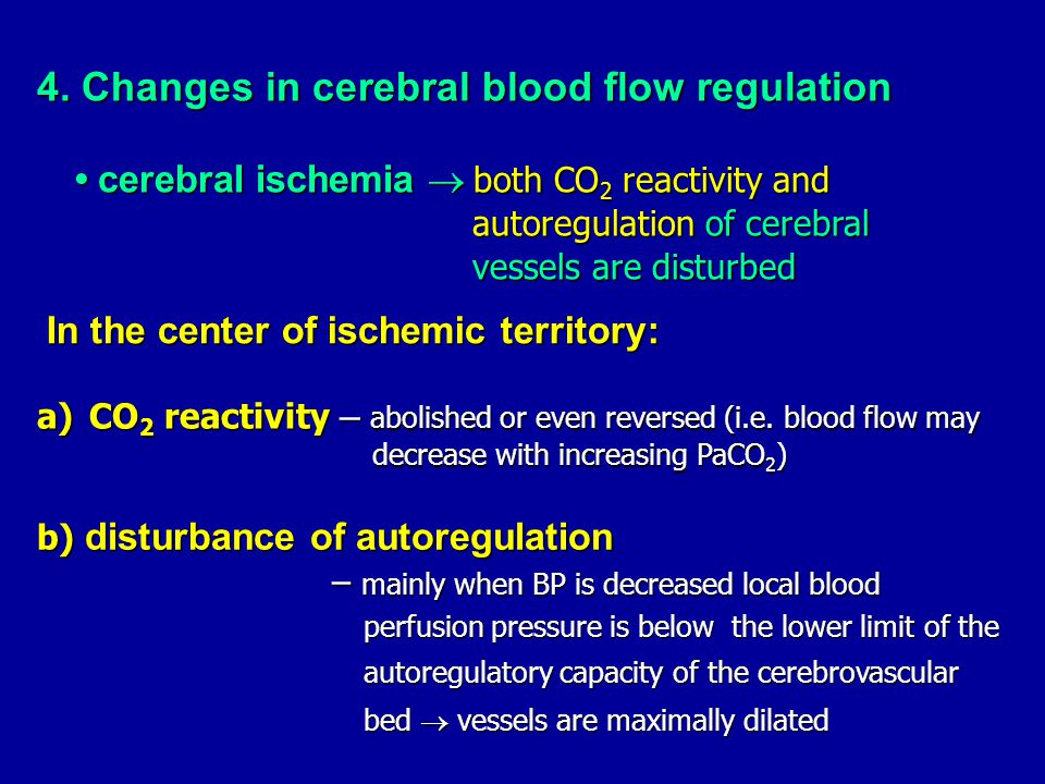 These disturbances contribute to the phenomenon of These disturbances contribute to the phenomenon of post – ischemic hypoperfusion which is important post – ischemic hypoperfusion which is important pathophysiological mechanism for the development of pathophysiological mechanism for the development of secondary neuronal injury after global cerebral ischemia secondary neuronal injury after global cerebral ischemia Disturbancies of flow regulation  luxury perfusion luxury perfusion = oxygen supply to tissue exceeds the Disturbancies of flow regulation  luxury perfusion luxury perfusion = oxygen supply to tissue exceeds the oxygen requirements of the tissue oxygen requirements of the tissue Disturbances of flow regulation after stroke are longlasting: Disturbances of flow regulation after stroke are longlasting: - for autoregulation up to 30 days, - for autoregulation up to 30 days, - for CO 2 reactivity up to 12 days.
