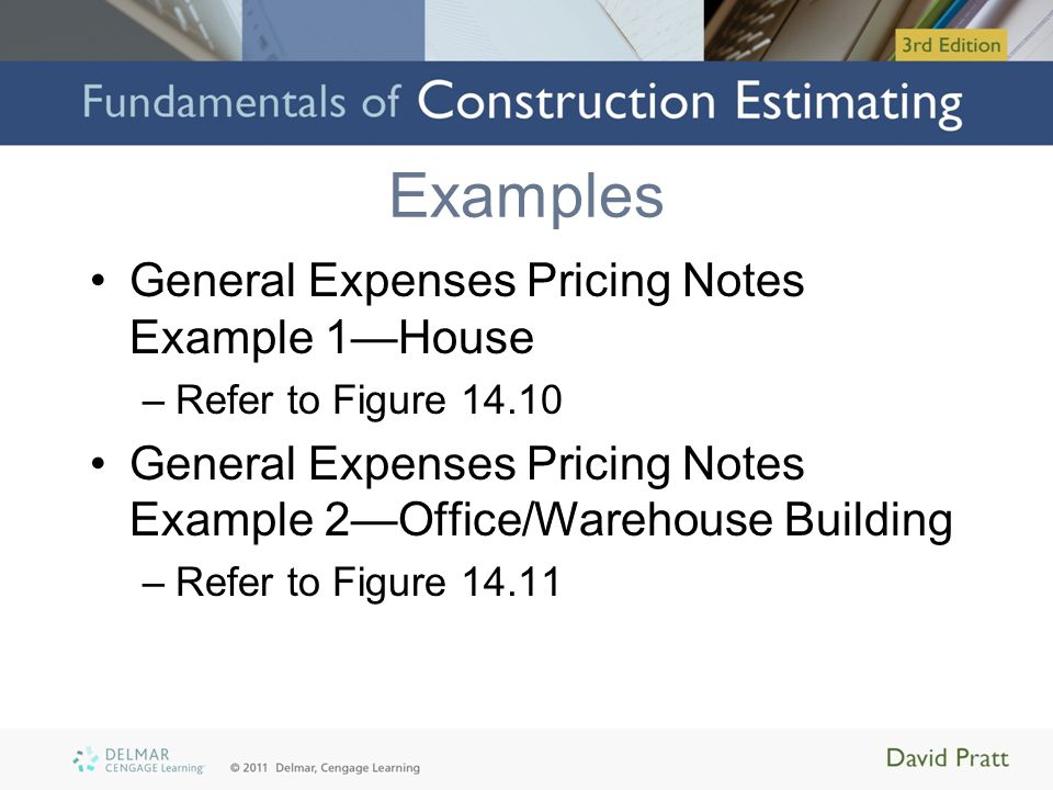 Pricing General Expenses Using MC 2 ICE Software Allows many ways to assess and account for general expenses –Simplest way: Select items required from the list that can be accessed in the Project Information window –Refer to Figures 14.13 through 14.15
