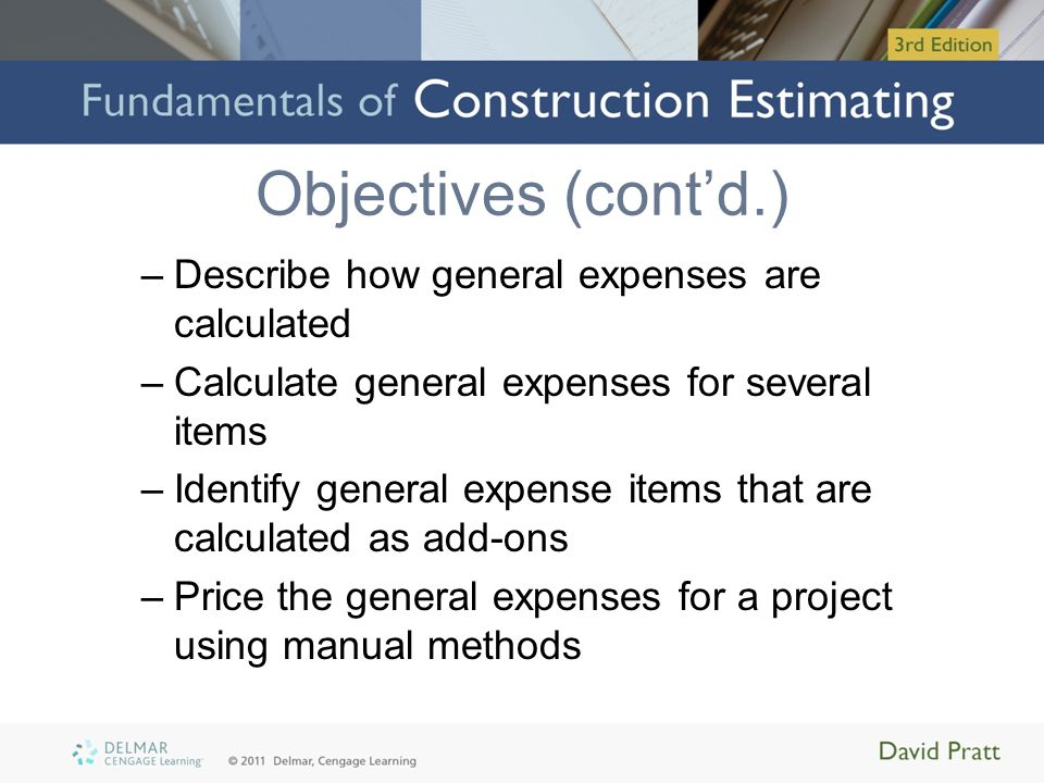 Objectives (cont'd.) –Use Excel spreadsheets to list and price general expenses –Takeoff the general expenses for a project using MC 2 ICE software