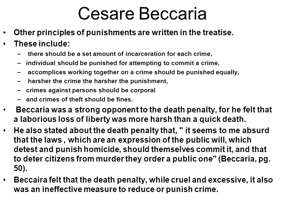 Cesare Beccaria Other principles of punishments are written in the treatise.