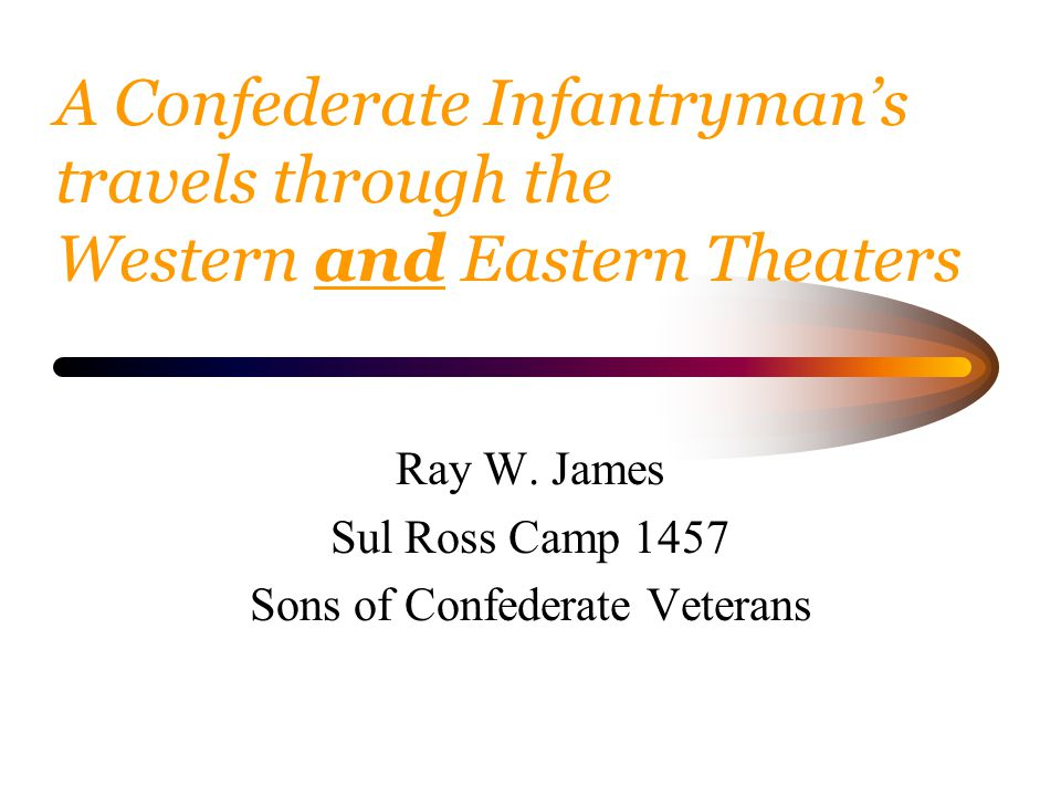 First, by way of introduction;...my Confederate lineage: