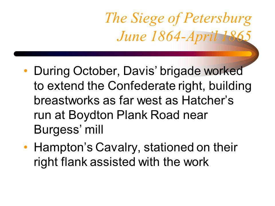 The Siege of Petersburg June 1864-April 1865 In the Oct.