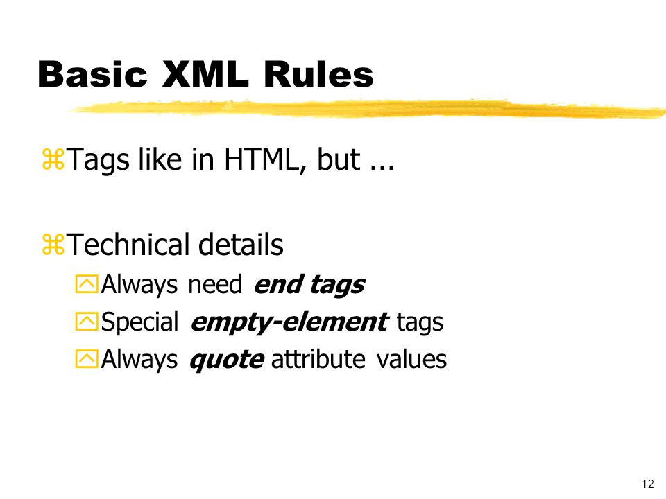 13 Just what is XML.