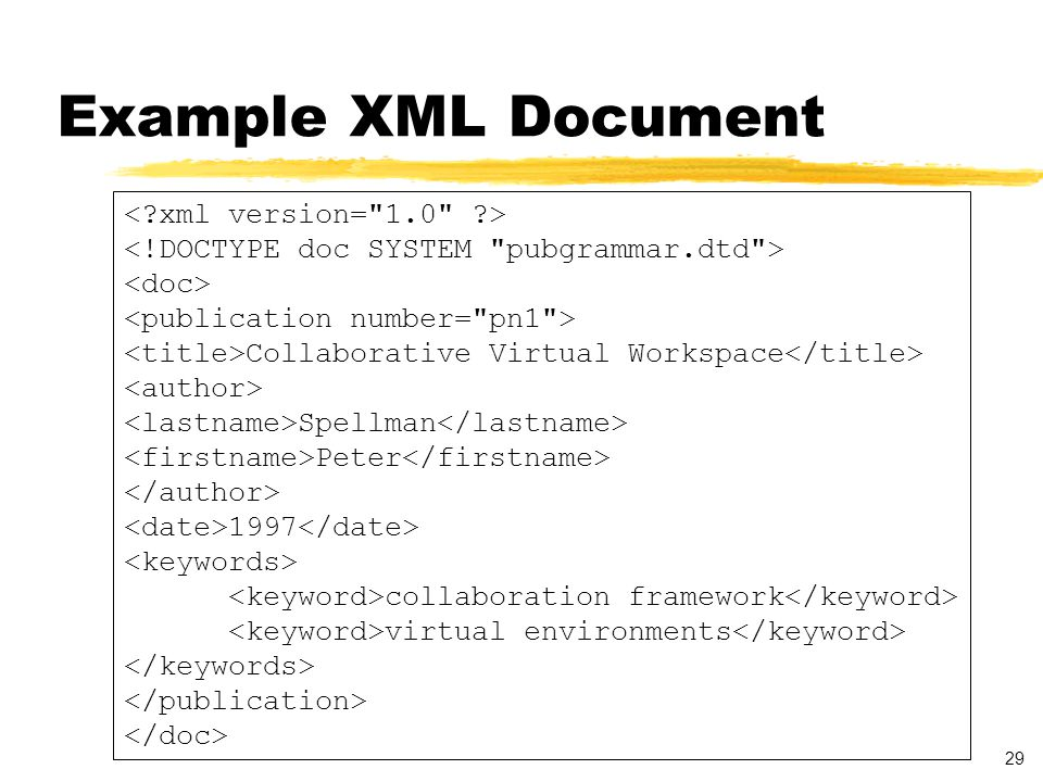30 Documents - Example zThe example shows plain XML document displayed in Internet Explorer 5.0 zURL: http://msdn.microsoft.com/xml/samples/transform-viewer/auction1.xml http://msdn.microsoft.com/xml/samples/transform-viewer/auction1.xml