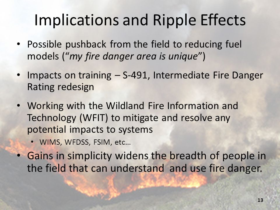 Workload Impact Some temporary increases in workload: – Fire personnel will be required to complete new analyses to provided updated system breakpoints - because old percentiles and breakpoints will be obsolete.