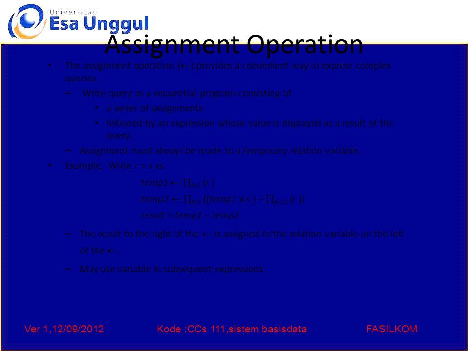 Ver 1,12/09/2012Kode :CCs 111,sistem basisdataFASILKOM Extended Relational-Algebra- Operations Generalized Projection Aggregate Functions Outer Join