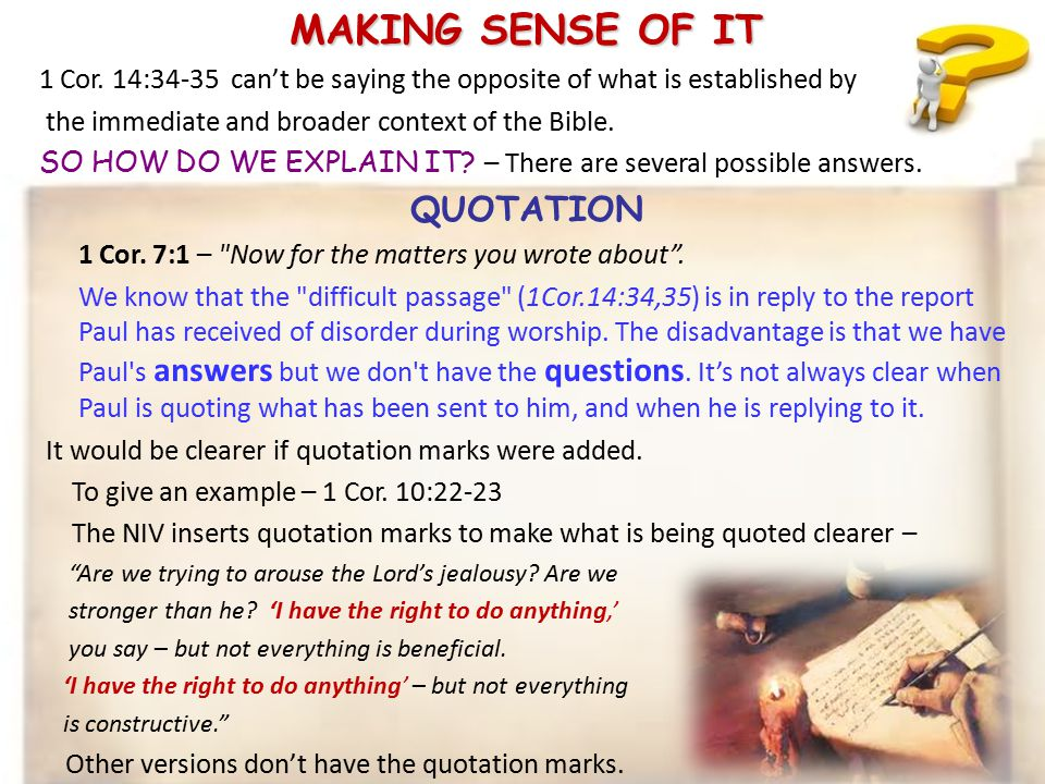QUOTATION If we understand that in 1 Cor.14 Paul is QUOTING ideas that are causing trouble...
