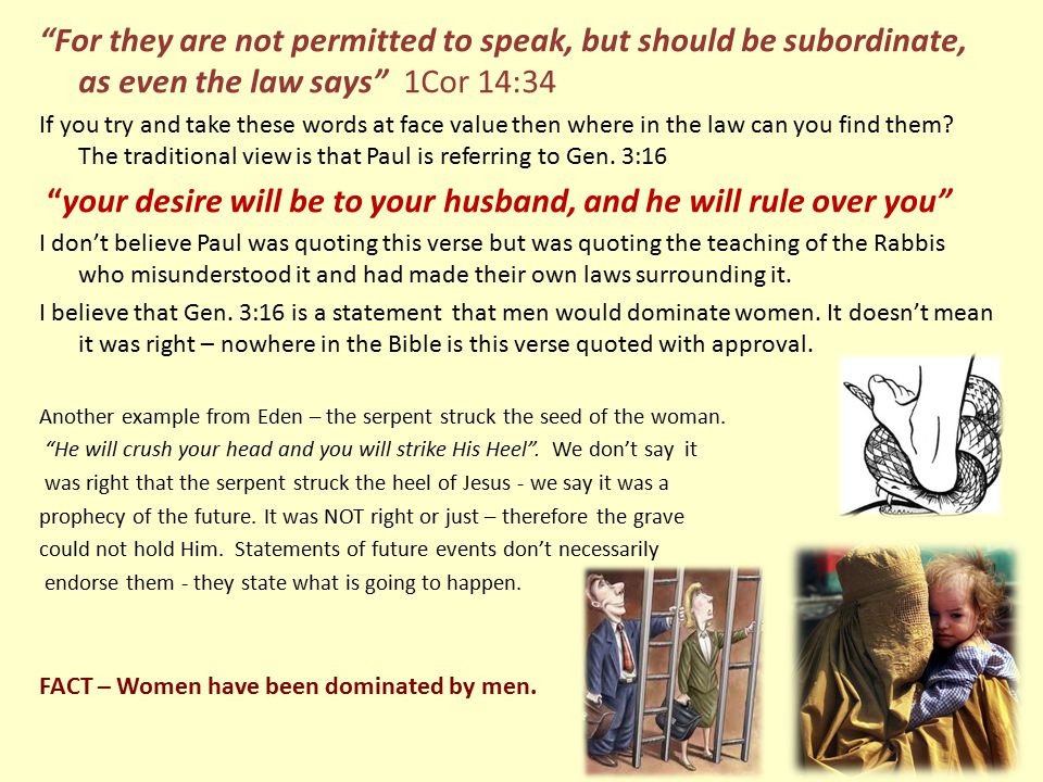 Why would Paul refer back to the law to keep women silent (if there were such a law) when he consistently says that IN CHRIST WE ARE SET FREE and we are NO LONGER UNDER THE LAW.