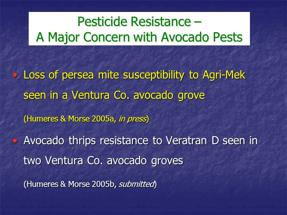 History of citrus thrips resistance on citrusHistory of citrus thrips resistance on citrus Loss of citrus thrips susceptibility to Agri-Mek seen in a Ventura Co.