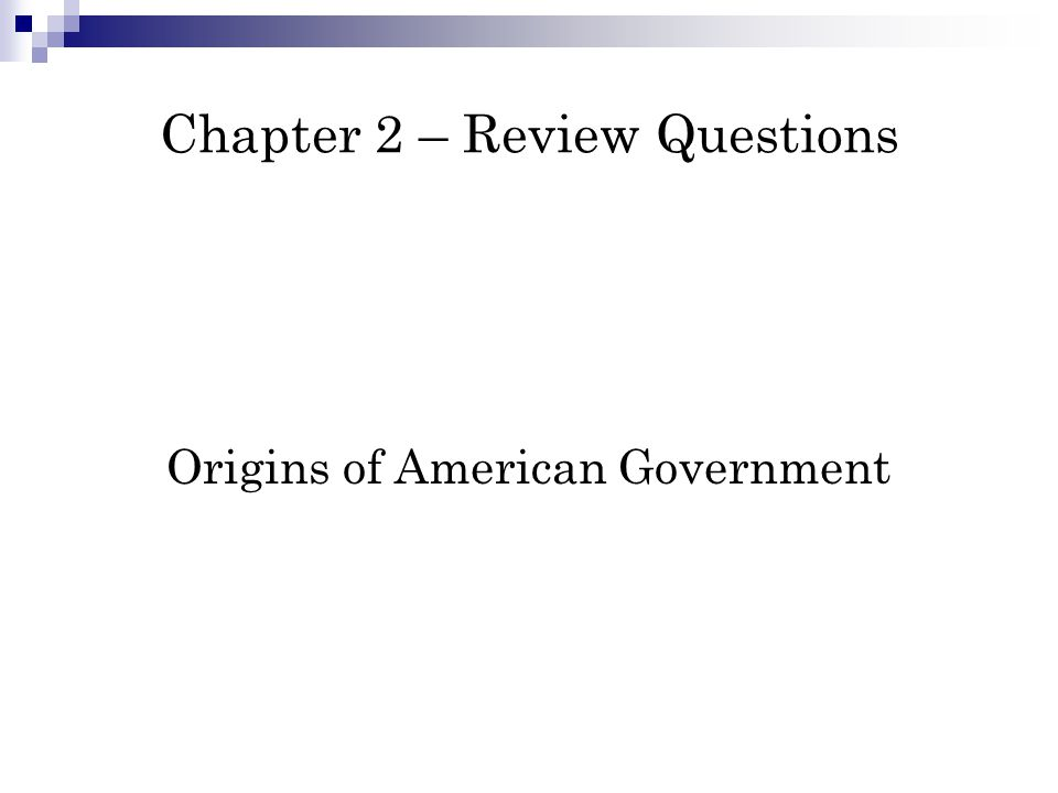 1.Explain the concepts of ordered government, limited government, and representative government.