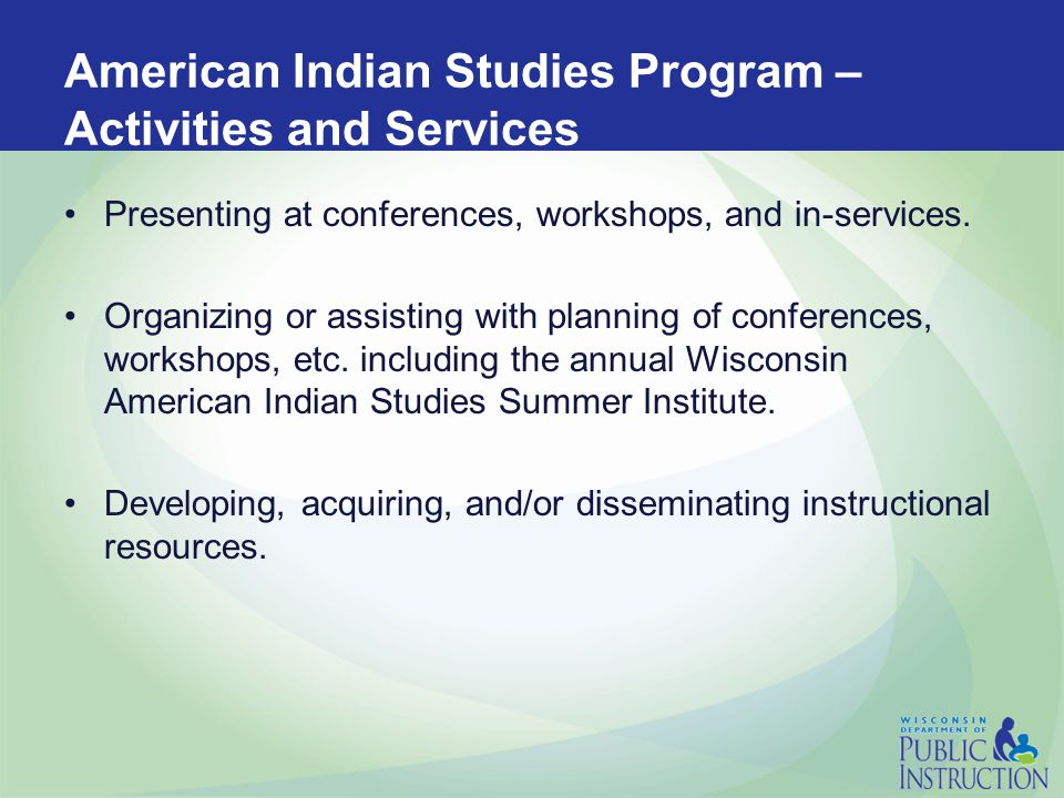 American Indian Studies Program – Activities and Services Collecting and disseminating pertinent information.