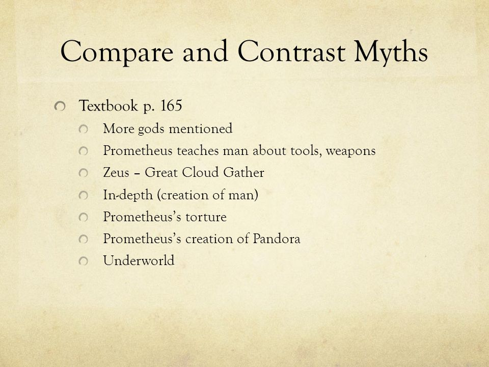 Compare and Contrast Myths Handout Mysterious yellow rod Hermes tells gods about Prometheus's actions Four eras of humans Focus is really on fire and it being provided to man Description more on Prometheus Other relatives to Prometheus