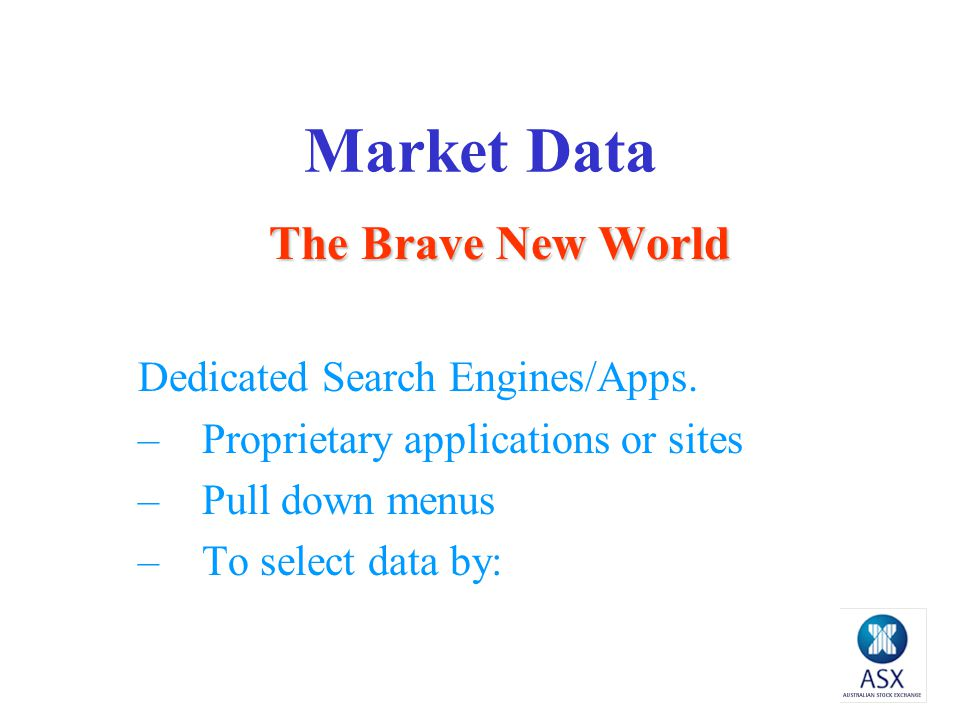 Market Data The Brave New World Dedicated Search Engines/Apps.
