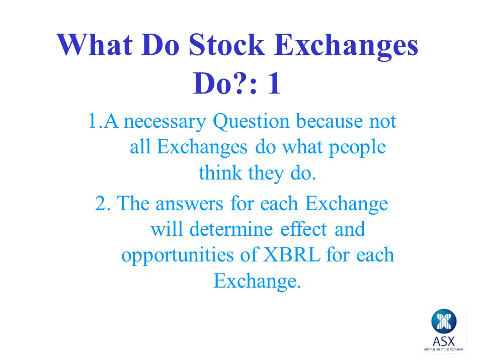 What Do Stock Exchanges Do?: 1 1.A necessary Question because not all Exchanges do what people think they do.