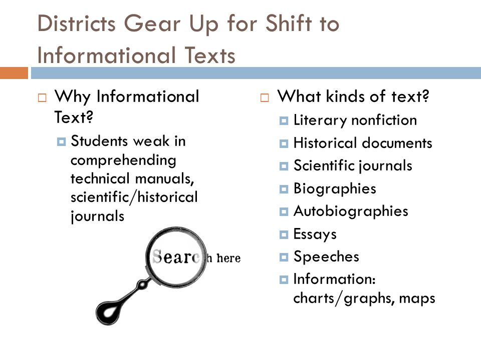 Districts Gear Up for Shift to Informational Texts  How can we support the shift to informational texts in our schools.