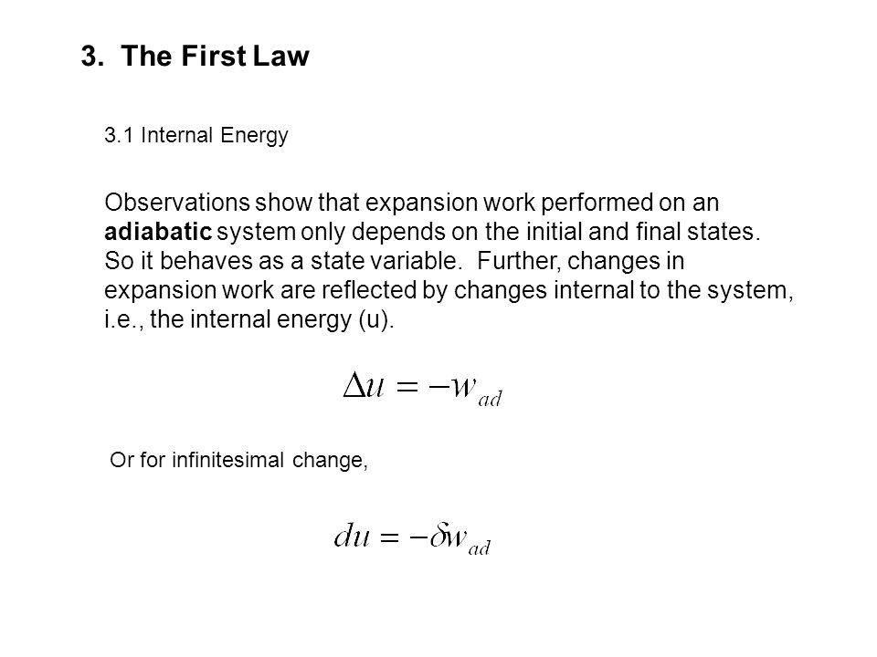 3.2 The First Law (Diabatic change) If heat is exchanged between the system and the environment, but So, the difference betweenandis called the heat transfer into the system,