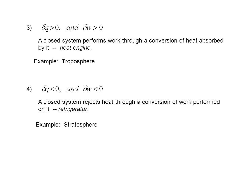 * Another state variable, the specific enthalpy, can be defined for the convenience, From this, Then, For constant pressure processes, the first law becomes The heat transferred into the system can be measured by the change in enthalpy.