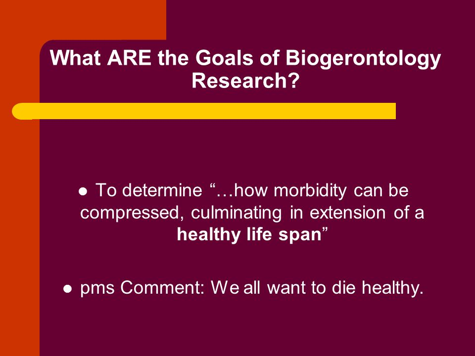 What Are NOT the Goals of Biogerontology Research.