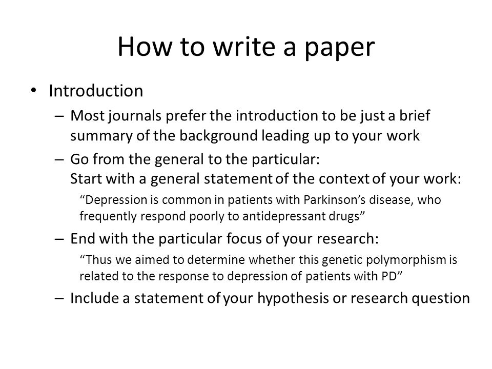 How to write a paper Methods – For human samples, list inclusion and exclusion criteria, indicate written informed consent and ethical approval – For in vivo animal studies, always indicate ethical standards.