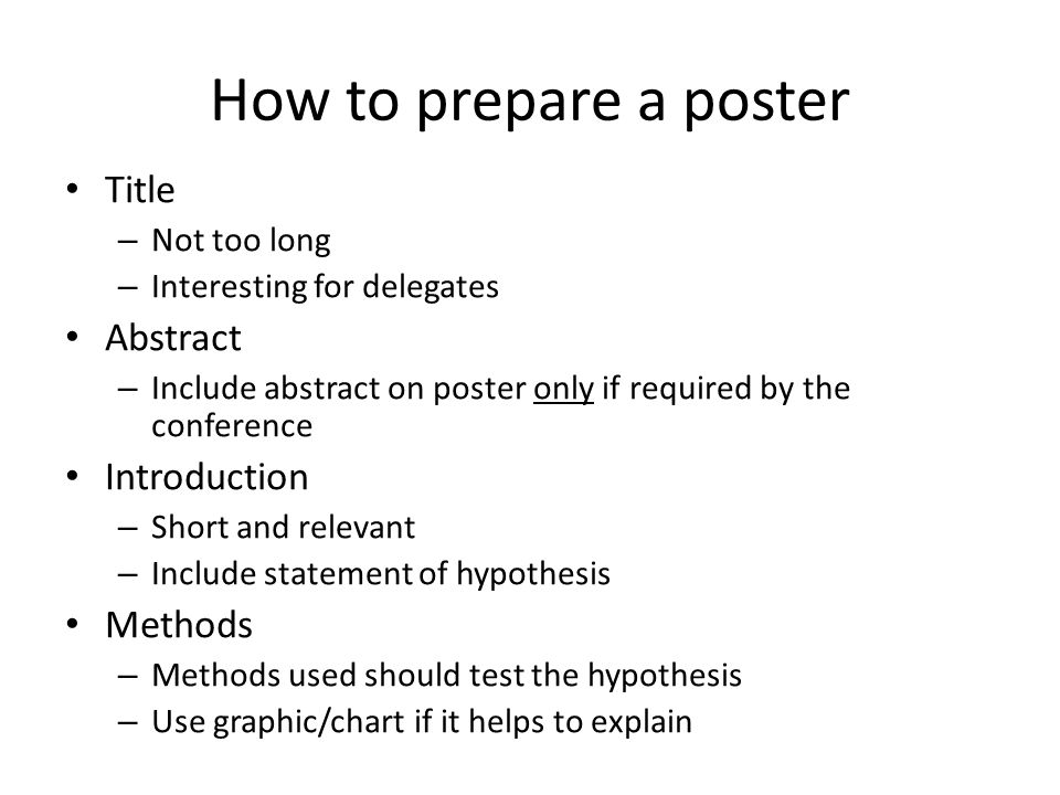 How to prepare a poster – 2 Results – Initial summary – Charts/graphs are better than tables; tables are better than text.