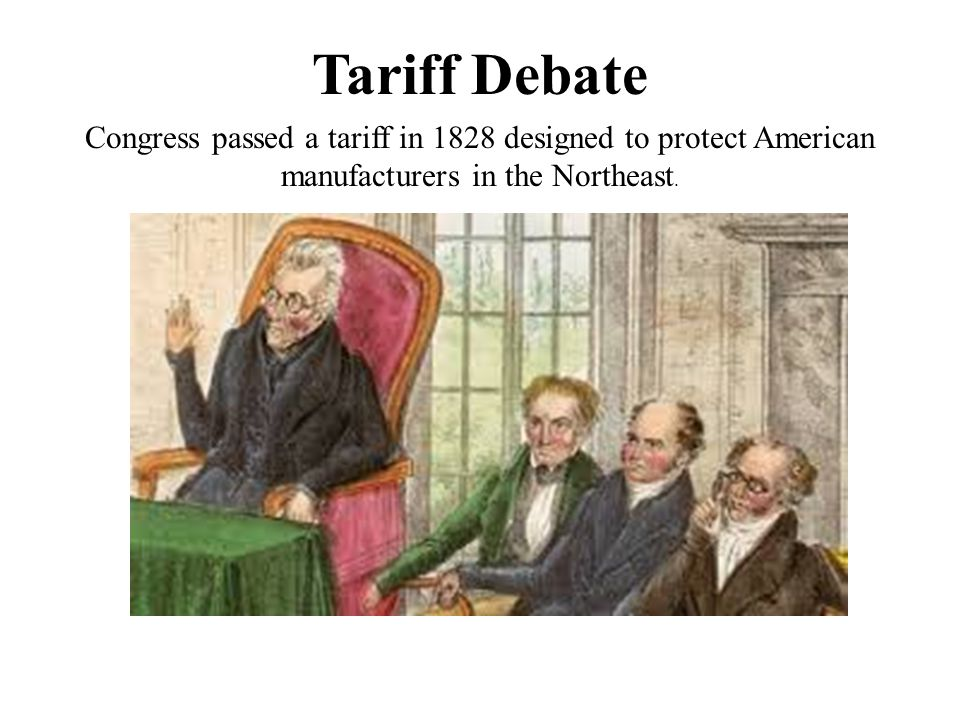 The South Protests The South which imported many goods, opposed tariffs because it raised the price of imported goods.