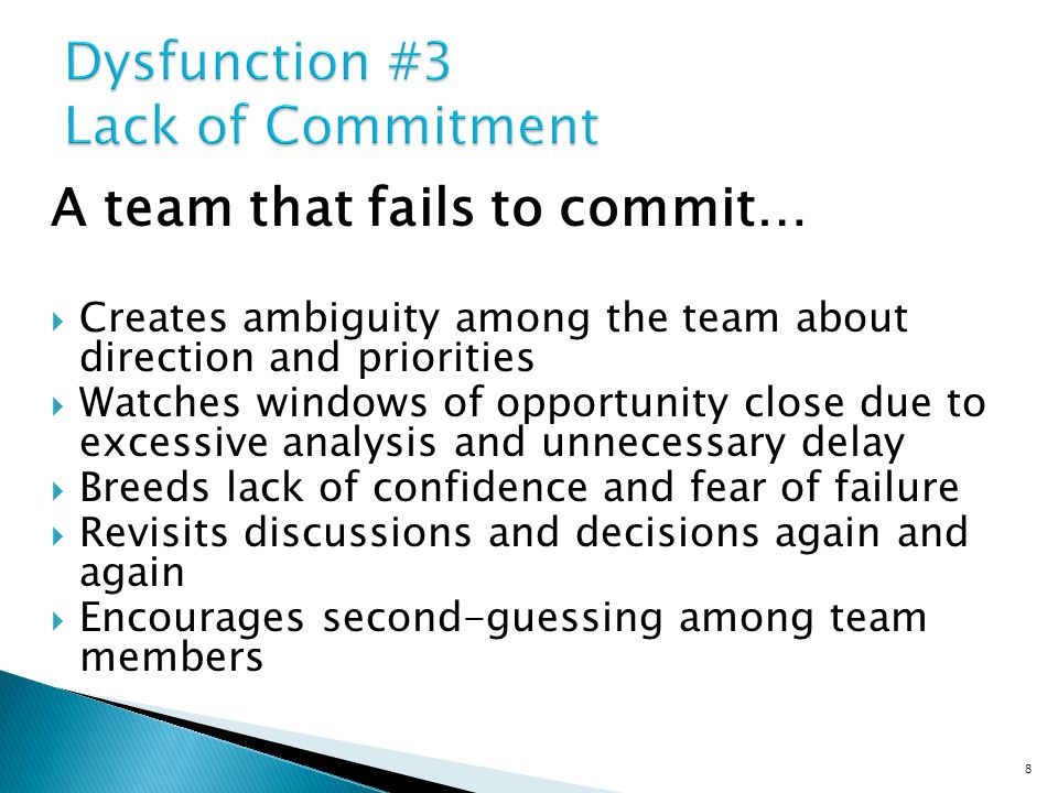 A team that commits…  Creates clarity around direction and priorities  Aligns the entire team around common objectives  Develops an ability to learn from mistakes  Takes advantage of opportunities before competitors do  Moves forward without hesitation  Changes direction without hesitation or guilt 9