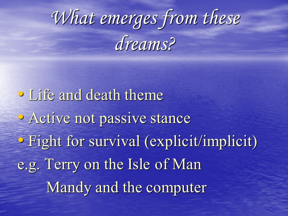 Life and Death Dream Themes 'Paranoid': Trying to escape; doctors and nurses trying to kill me, pushing drugs; selling body parts; orgies..