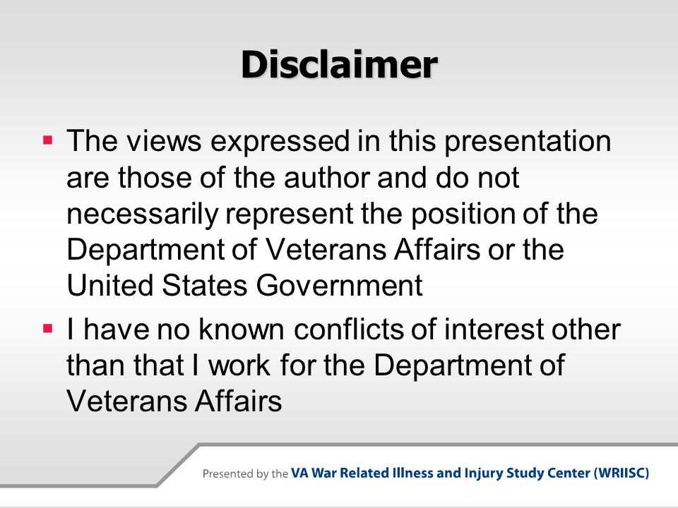 Presentation Overview  Understanding Veterans' exposure concerns  What is Risk Communication and when needed  Key principles of risk communication  Understanding risk perception and the importance of trust and credibility  Developing messages  Do's and Don'ts of provider-Veteran communication