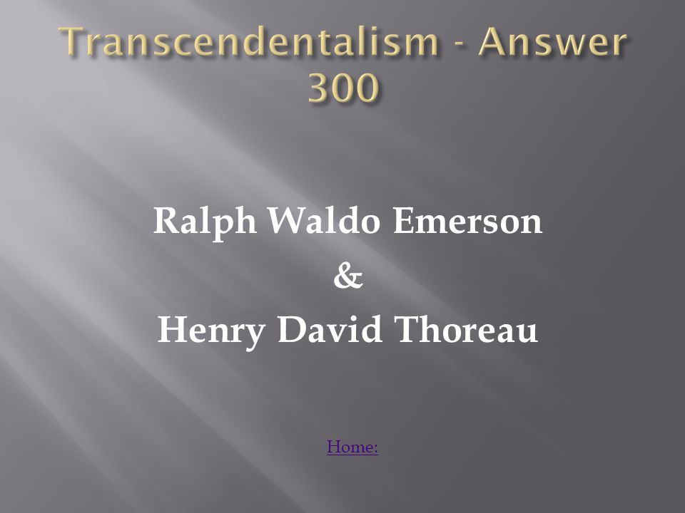 What are the four ideas transcendentalism stresses? Answer: