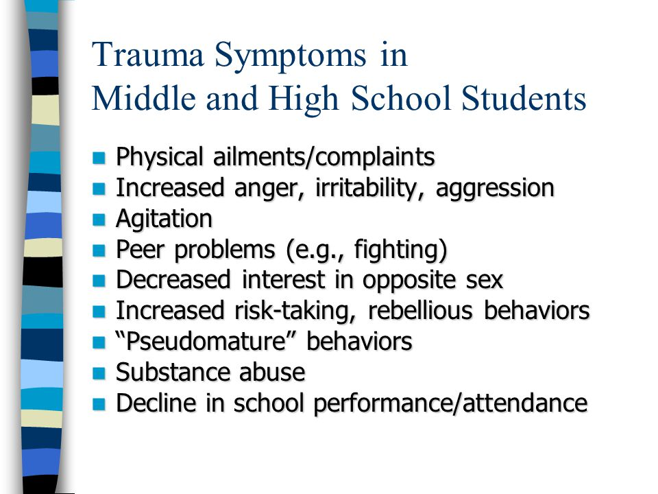 Risk Factors for Post-Trauma Adjustment Problems Previous trauma exposure Severity of trauma Extent of exposure Proximity of trauma Understanding and personal significance Interpersonal violence Parent distress, parent psychopathology Separation from caregiver Previous psychological functioning Genetic predisposition Lack of material/social resources