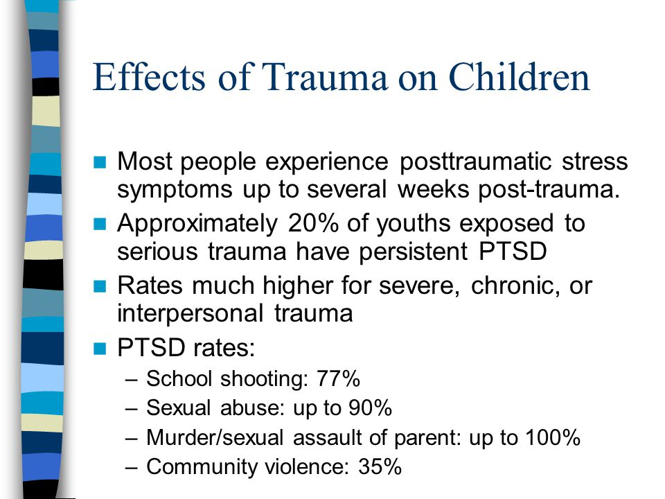 Effects of Violence Exposure on School Functioning Decreased school performance Decreased school attendance Increased concentration problems Decreased academic and cognitive scores Linked to aggression, conduct problems, social deficits, substance abuse, delinquency, and psychiatric problems