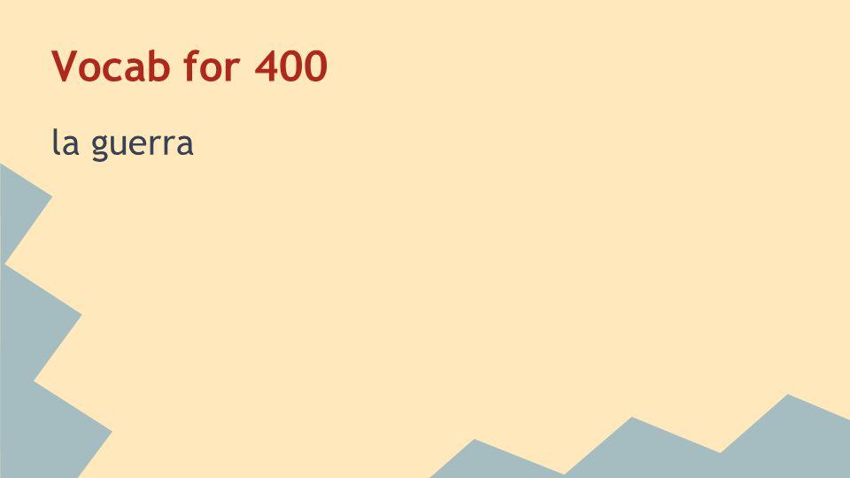 Vocab for 400 war Home