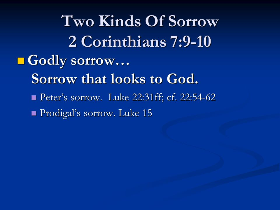 Sorrow of the world… Brings regret, but not salvation.