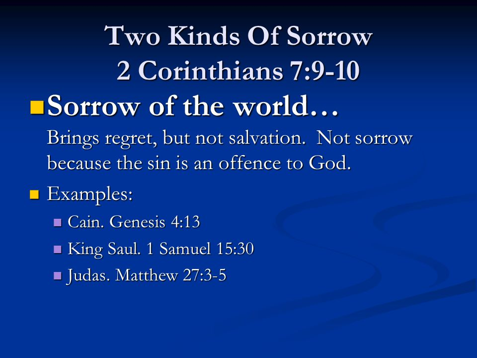 Sorrow of the world… Sorrow of the world… Has no shame or grief for the cause of the sorrow.