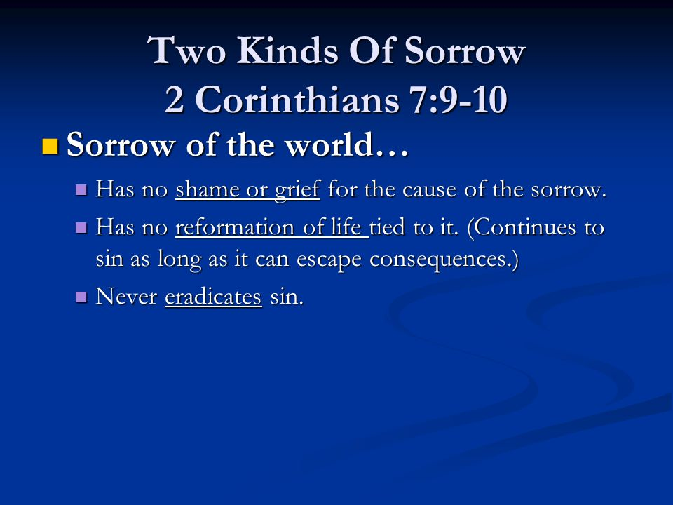 Fruits of Repentance - For behold… 2 Corinthians 7:11 Can see the effects of repentance.