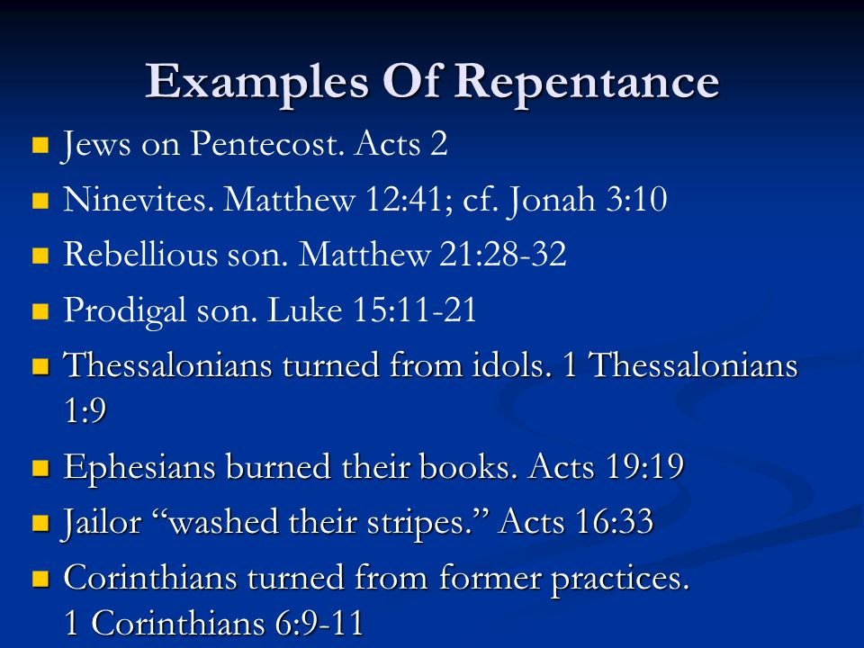 These all brought forth fruit worthy of repentance.