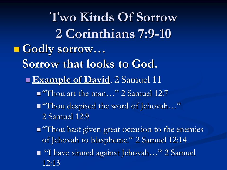 Godly sorrow… Sorrow that looks to God.Godly sorrow… Sorrow that looks to God.