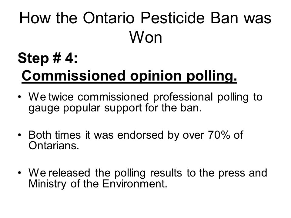 How the Ontario Pesticide Ban was Won Step #5 Wrote letters to the editor and op-eds.