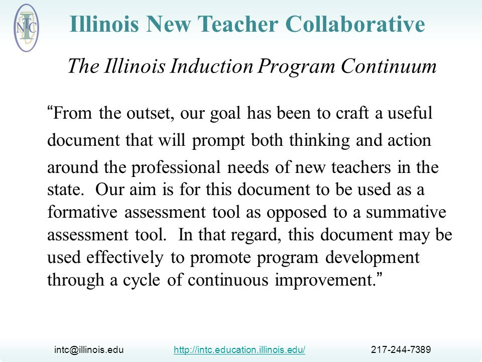 intc@illinois.edu http://intc.education.illinois.edu/ 217-244-7389http://intc.education.illinois.edu/ Illinois New Teacher Collaborative Cycle of Continuous Improvement