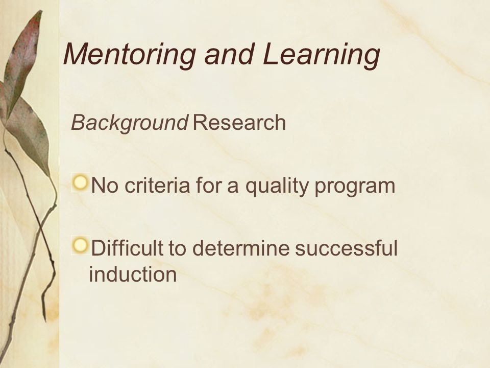 Mentoring and Learning Validation Study Survey of indicators of quality Quality Mentoring for Novice Teachers Sandra Odell and Leslie Huling, editors Kappa Delta Pi www.kdp.org