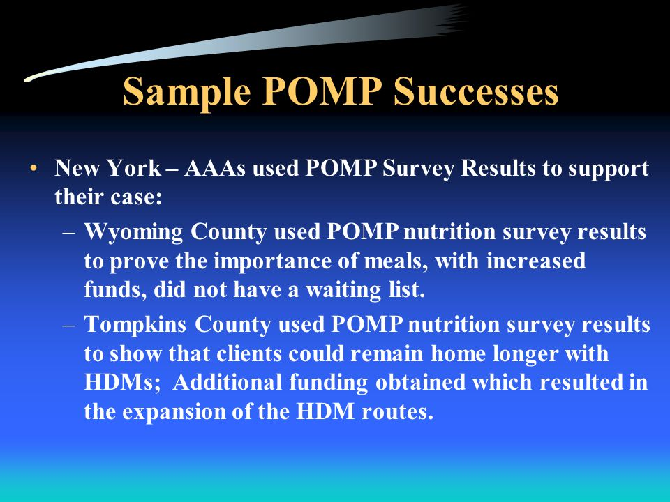 Advanced POMP Study the impact of OAA Services on costs, including cost avoidance Looking at nursing home diversion and other models, including a frailty index 10 Advanced POMP projects