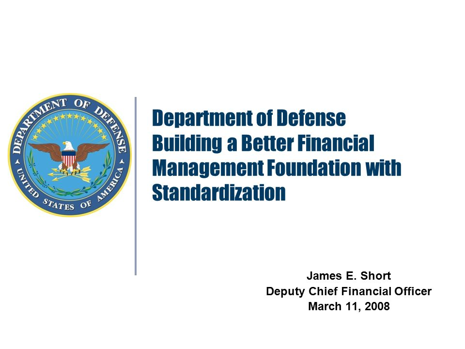 2 Agenda DoD Financial Management Standardization:  Financial Improvement and Audit Readiness Plan (FIAR)  Enterprise Transition Plan (ETP)  Standard Financial Information Structure  Priorities  Emerging Issues  Accomplishments  Summary