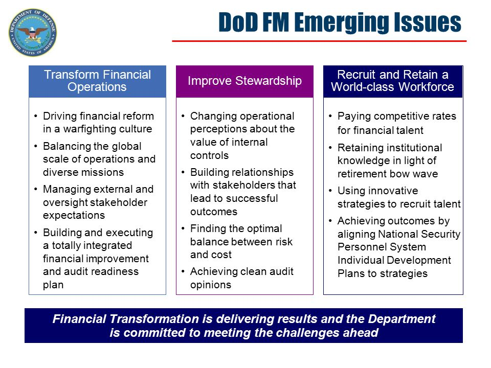 DoD FM Accomplishments The Department has a responsibility to be good stewards over the resources we manage.