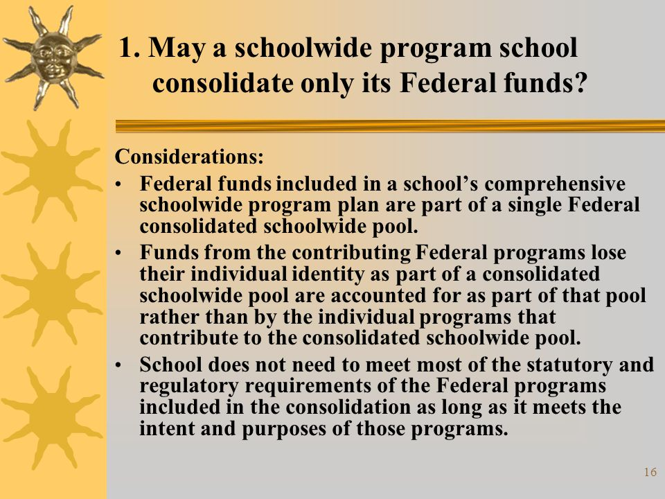17 2.What activities in a schoolwide program may consolidated Federal funds, including Title I, Part A funds, support.