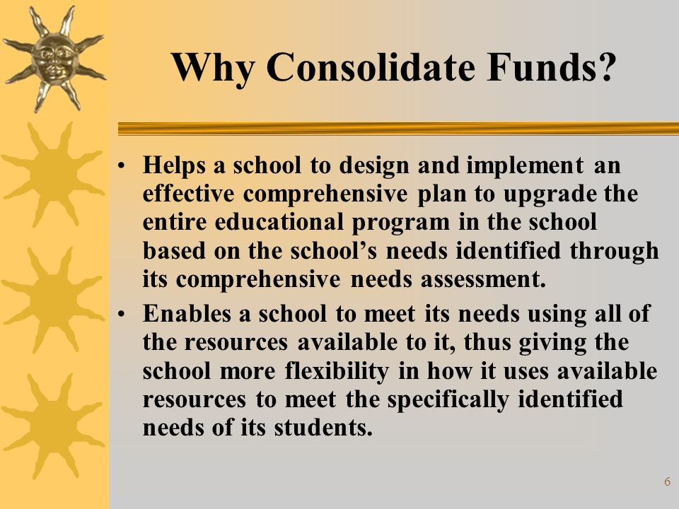 7 Why Consolidate Funds.